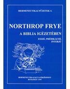 A Biblia igézetében - Frye, Northrop