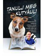 Tanulj meg kutyául! - Fülöp Norbert