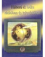 Háború és béke rádióban és televízióban (dedikált) - Furkó Zoltán
