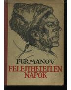 Felejthetetlen napok és más elbeszélések - Furmanov,D.A.