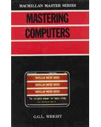 Mastering Computers - G. G. L. Wright