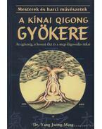 A kínai qigong gyökere