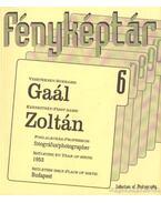 Fényképtár 6. - Gaál Zoltán