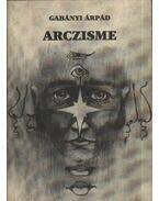 Arczisme - Gabányi Árpád