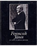 Ferencsik János, az ember és művész portréja - Gábor István, Fejér Gábor