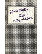 Kicsi-világ-háború - Gábor Miklós