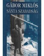 Sánta szabadság - Gábor Miklós