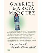 A szerelemről és más démonokról - Gabriel García Márquez