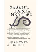 Egy emberrablás története - Gabriel García Márquez