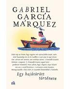 Egy hajótörött története - Gabriel García Márquez