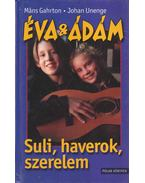 Éva & Ádám - Suli, haverok, szerelem - Gahrton, Mans