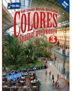 Colores 3. Spanyol nyelvkönyv - Gajdos Zsuzsanna, Nagy Erika, Nagy Erika- Seres Krisztina- Portolés, Ana Orenga