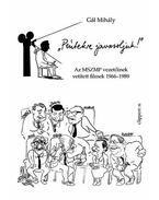 Péntekre javasoljuk! - Az MSZMP vezetőinek vetített filmek 1966-1989 - GÁL MIHÁLY