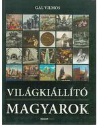 Világkiállító magyarok - Gál Vilmos