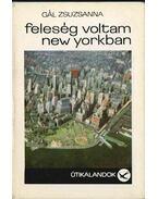 Feleség voltam New Yorkban (dedikált) - Gál Zsuzsanna
