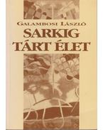 Sarkig tárt élet - Galambosi László