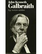 Egy kortárs emlékei - Galbraith, John Kenneth
