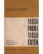 Nyelvi formanyelvi érték - Gálffy Mózes