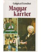 Magyar karrier - Galgóczi Erzsébet