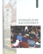 Evangéliumi kálvinizmus - Galsi Árpád