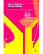 The Future of Social Theory - GANE, NICHOLAS