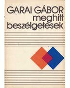 Meghitt beszélgetések - Garai Gábor