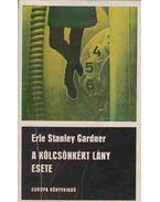 A kölcsönkért lány esete - Gardner, Erle Stanley