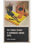 A szerencsés lányok esete - Gardner, Erle Stanley