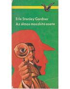 Az álmos moszkitó esete - Gardner, Erle Stanley