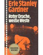Roter Drache, weisse Weste - Gardner, Erle Stanley