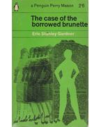 The case of the borrowed brunette - Gardner, Erle Stanley