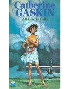 All Else Is Folly - Gaskin, Catherine
