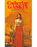 I Know My Love - Gaskin, Catherine