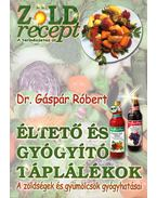 Éltető és gyógyító táplálékok - Gáspár Róbert
