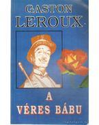 A véres bábu - Gaston Leroux