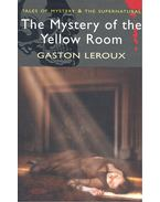 The Mystery of the Yellow Room - Gaston Leroux