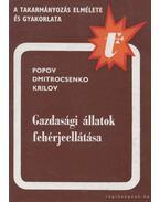 Gazdasági állatok fehérjeellátása - Popov, I. V., Dmitrocsenko, A. P., Krilov, V. M.