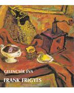 Frank Frigyes (dedikált) - Gelencsér Éva