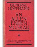 An allen Enden Moskau - General Hoffmann