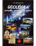 Geológia geológusok, bányamérnökök részére és mindenkinek