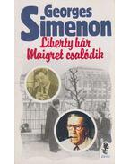 Liberty bár / Maigret csalódik - Georges Simenon