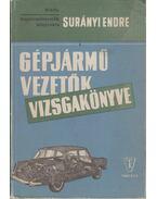 Gépjárművezetők vizsgakönyve - Surányi Endre