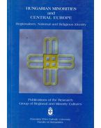 Hungarian Minorities and Central Europe - Gereben Ferenc