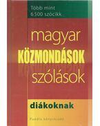 Magyar közmondások, szólások - Diákoknak - Gerencsér Ferenc (szerk.)