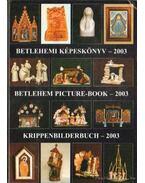 Betlehemi képeskönyv - 2003 - Gergely Andrea (szerk.), Gergely Imre