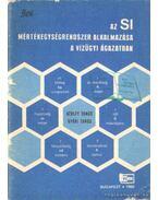 Az SI mértékegységrendszer alkalmazása a vízügyi ágazatban - Gerley Tamás szerz., Győri Tamás szerz.