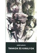 Tankok és királyok - Gerő János