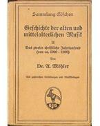 Geschichte der alten und mittelalterlichen Musik II.