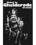 Drámák - Michel de Ghelderode - Ghelderode, Michel de