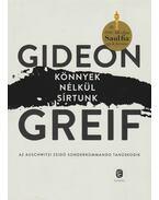Könnyek nélkül sírtunk - Gideon Greif